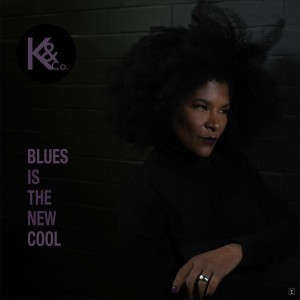 alum cover for K and co second album, Blues is the new cool